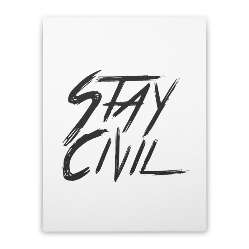 """Stay Civil"" Home Stretched Canvas by Civil Wear Clothing"