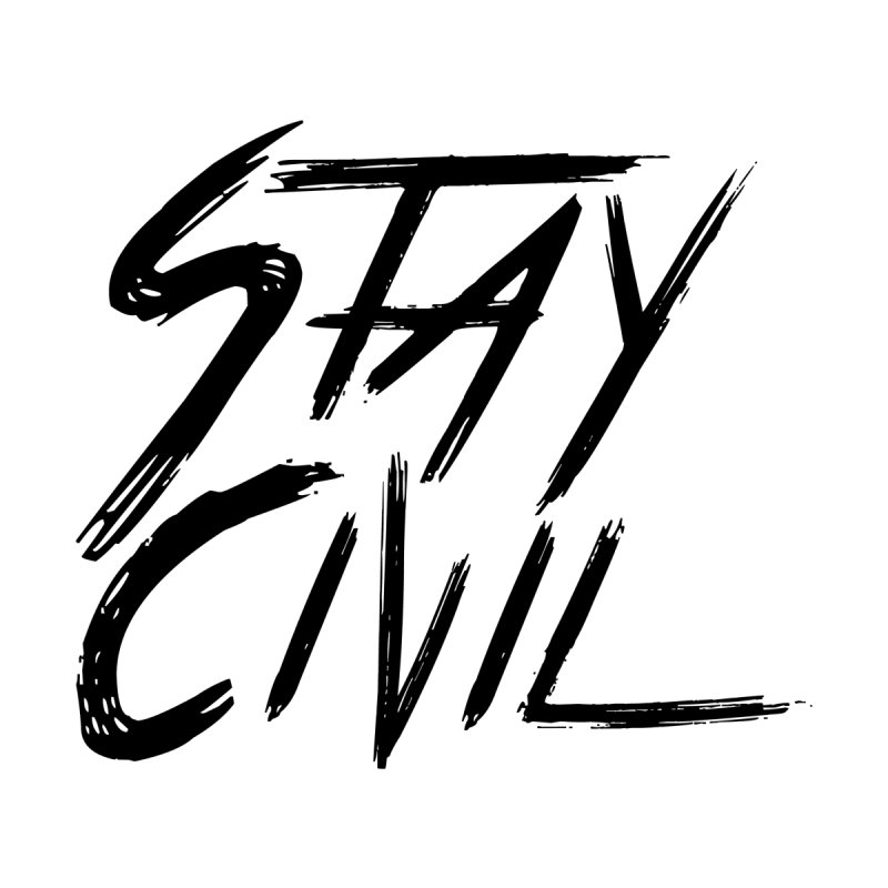 """Stay Civil"" by Civil Wear Clothing"