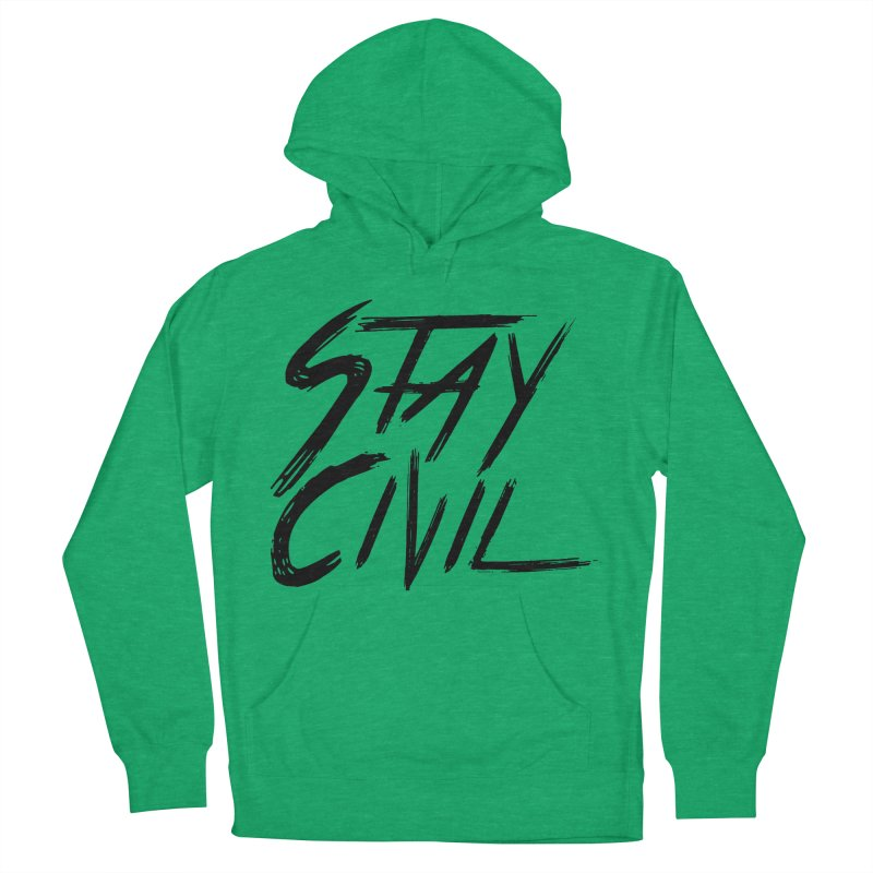 """Stay Civil"" Women's Pullover Hoody by Civil Wear Clothing"