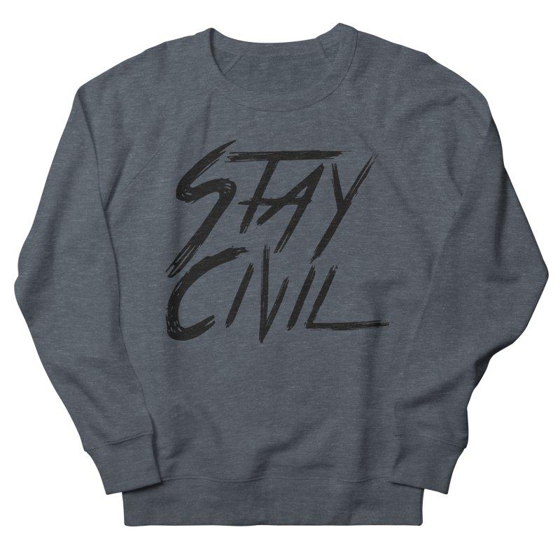 """""""Stay Civil"""" Women's Sweatshirt by Civil Wear Clothing"""