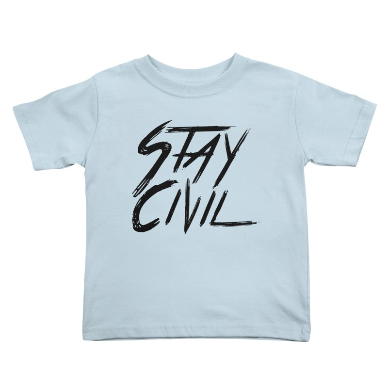 """Stay Civil"" Kids Toddler T-Shirt by Civil Wear Clothing"