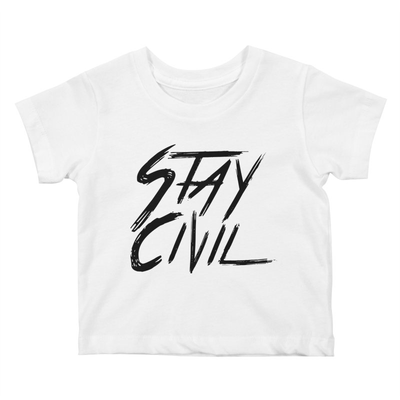 """Stay Civil"" Kids Baby T-Shirt by Civil Wear Clothing"