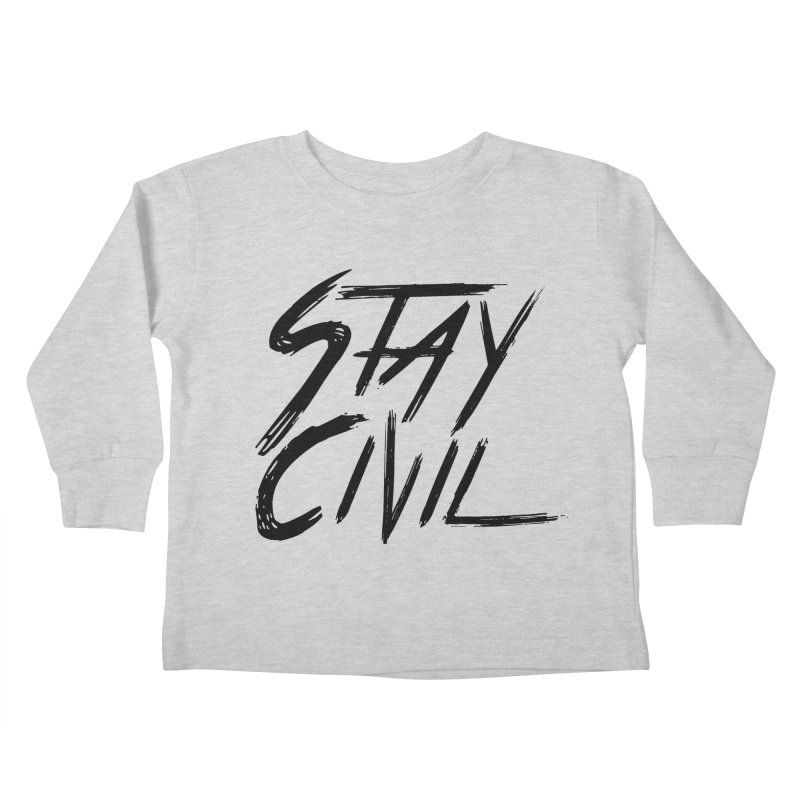 """Stay Civil"" Kids Toddler Longsleeve T-Shirt by Civil Wear Clothing"