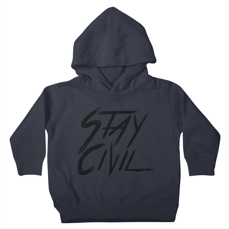 """Stay Civil"" Kids Toddler Pullover Hoody by Civil Wear Clothing"