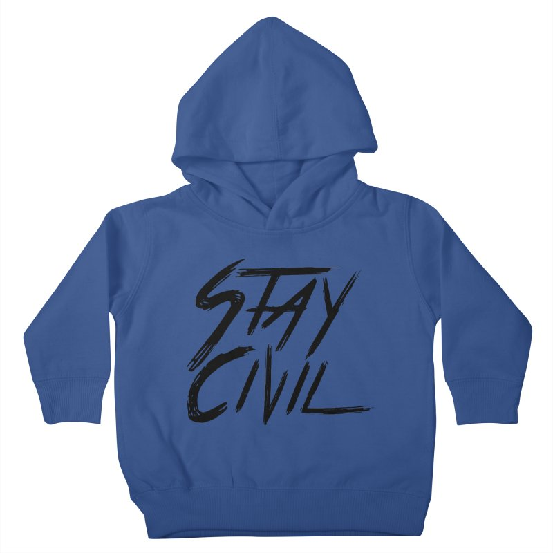 """""""Stay Civil"""" Kids Toddler Pullover Hoody by Civil Wear Clothing"""
