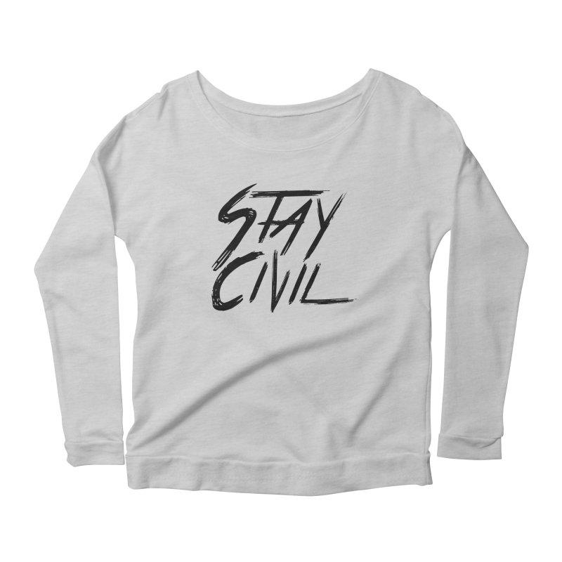 """""""Stay Civil"""" Women's Longsleeve Scoopneck  by Civil Wear Clothing"""