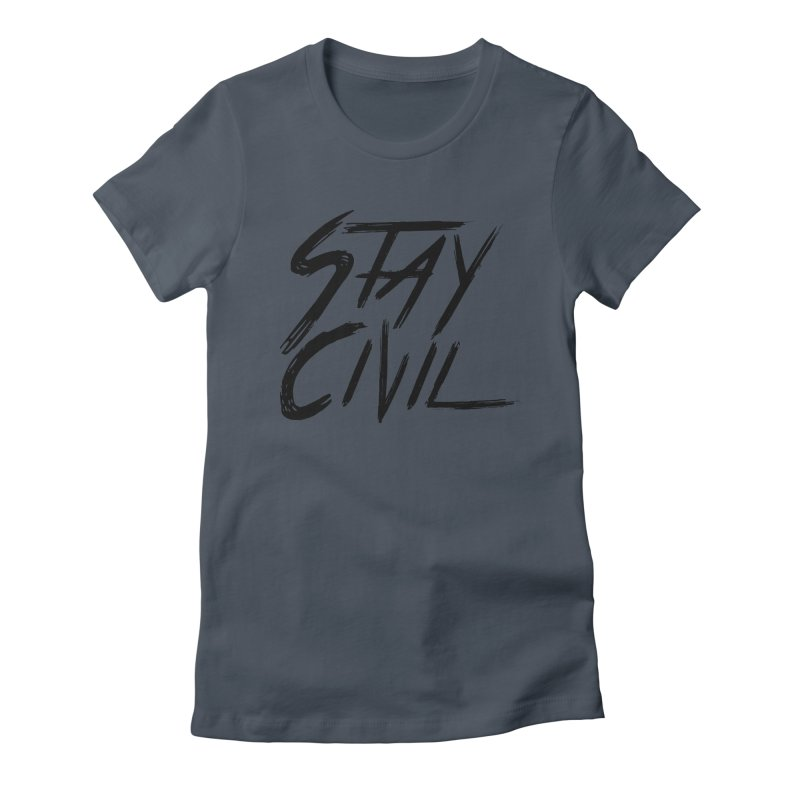 """""""Stay Civil"""" Women's Fitted T-Shirt by Civil Wear Clothing"""