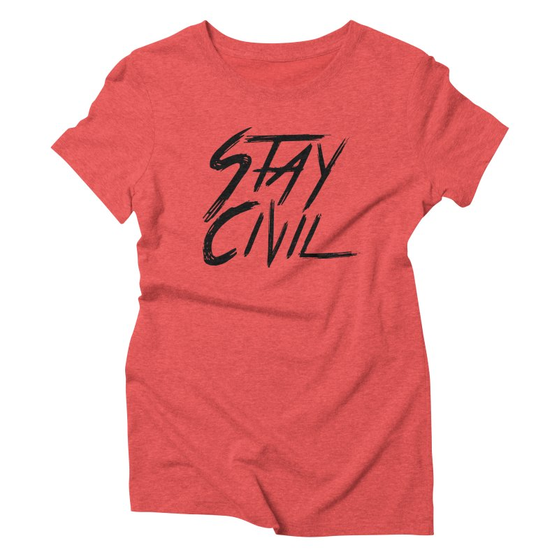 """Stay Civil"" Women's Triblend T-shirt by Civil Wear Clothing"