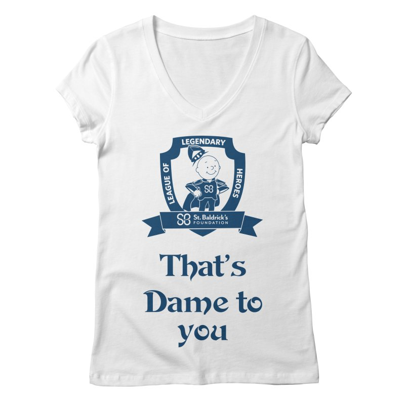 Dame to you Women's Regular V-Neck by St Baldricks's Artist Shop