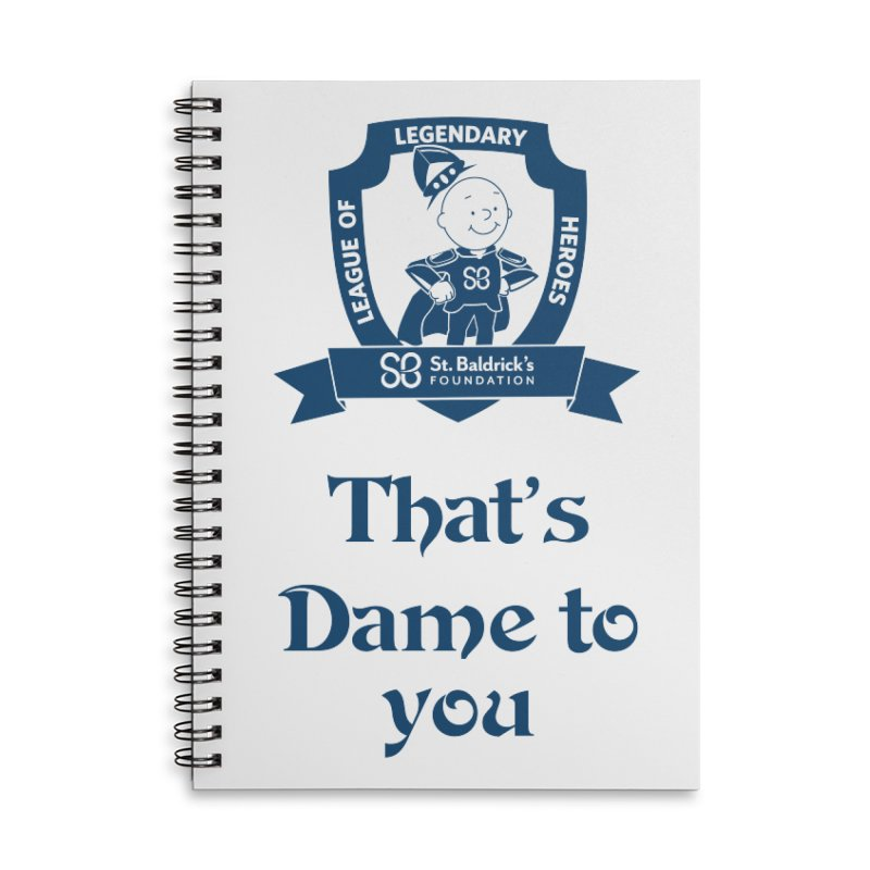 Dame to you Accessories Lined Spiral Notebook by St Baldricks's Artist Shop