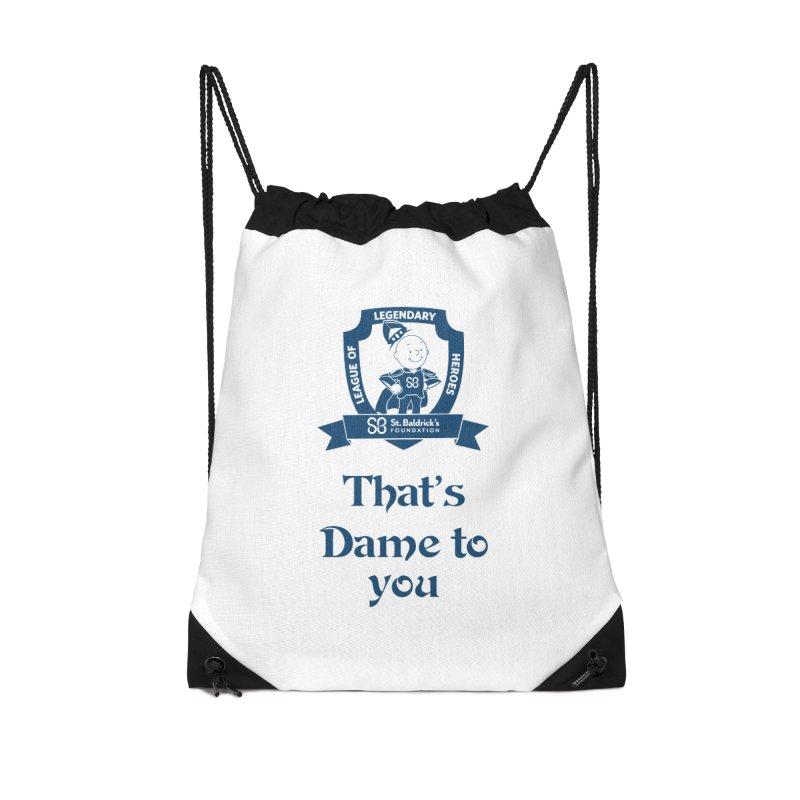 Dame to you Accessories Drawstring Bag Bag by St Baldricks's Artist Shop