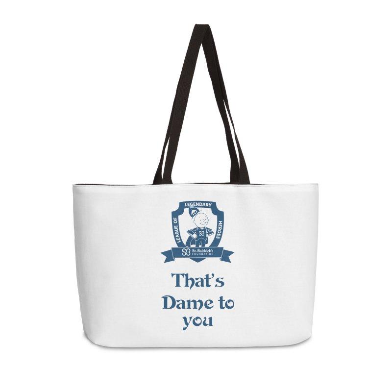 Dame to you Accessories Weekender Bag Bag by St Baldricks's Artist Shop