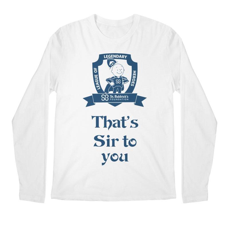 Sir to you Men's Regular Longsleeve T-Shirt by St Baldricks's Artist Shop