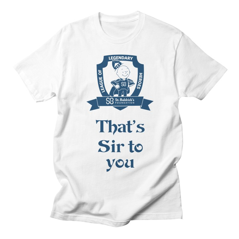 Sir to you Men's Regular T-Shirt by St Baldricks's Artist Shop