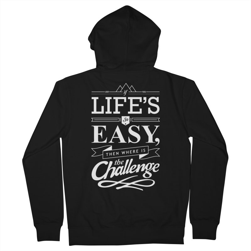 Life is Challenge Men's Zip-Up Hoody by steadsupplyco's Shop