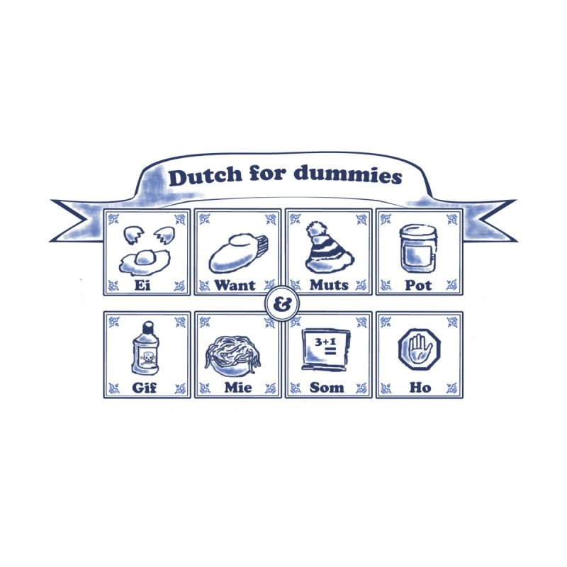 Dutch for Dummies by $TEF BRO$