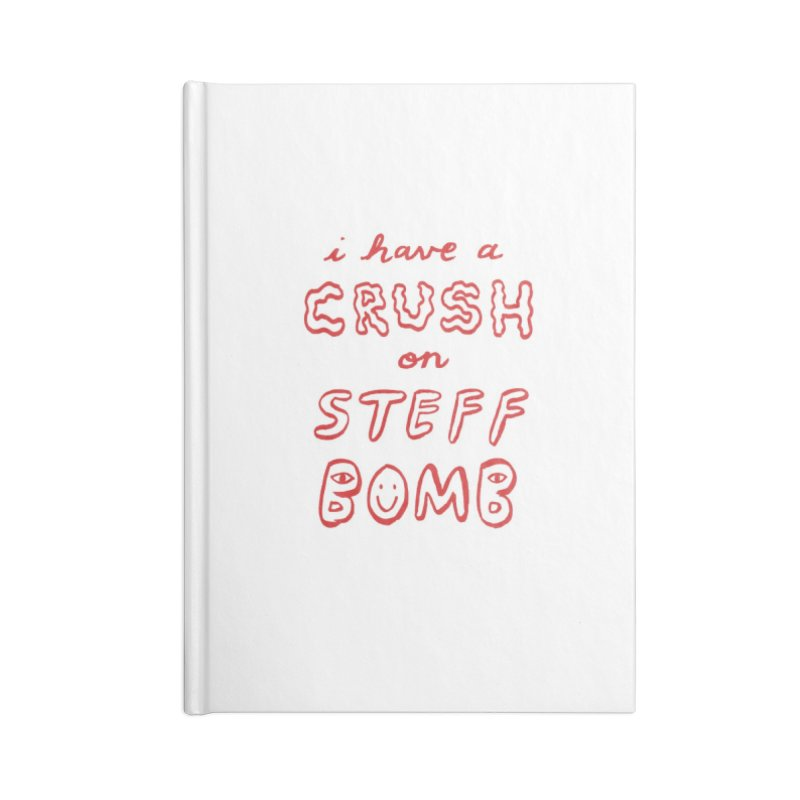 Crush Accessories Notebook by Steff Bomb's Artist Shop