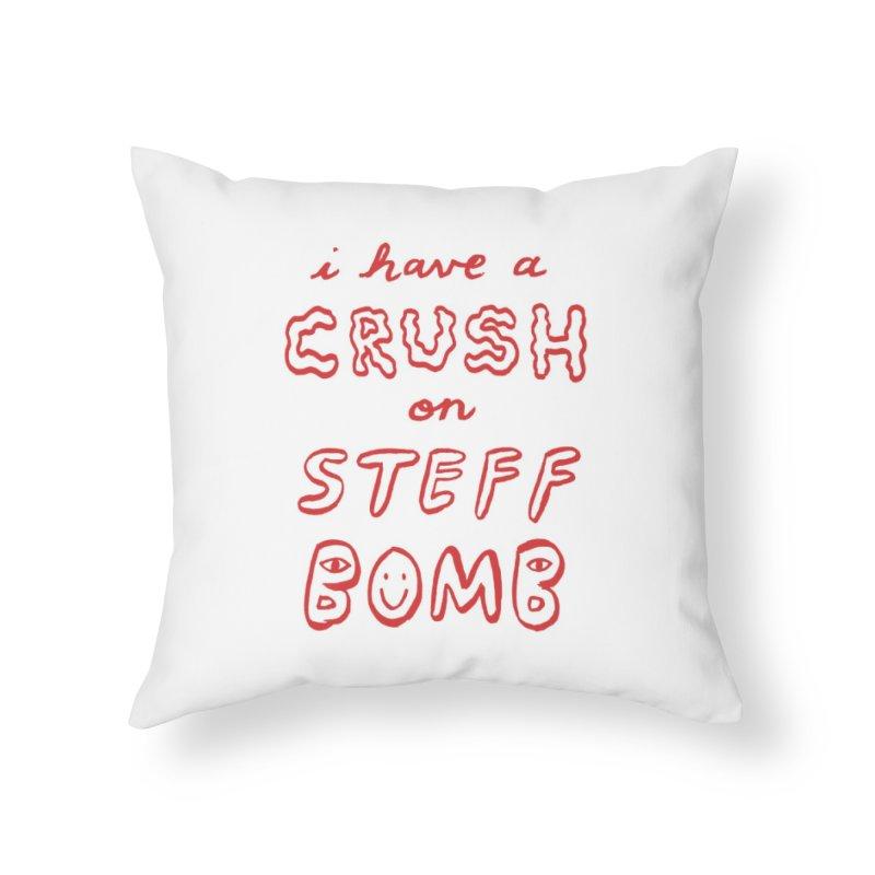 Crush Home Throw Pillow by Steff Bomb's Artist Shop