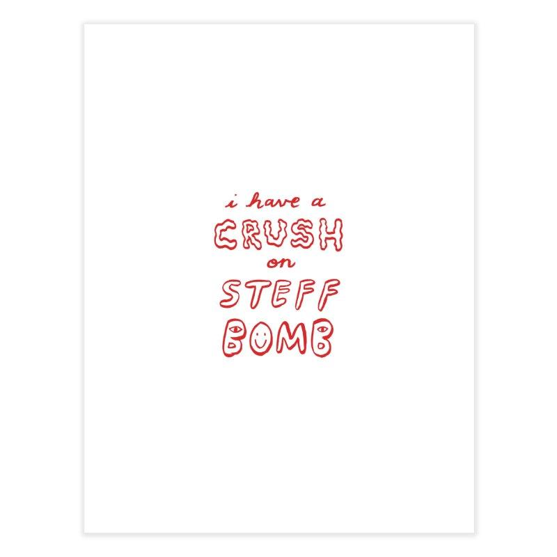 Crush Home Fine Art Print by Steff Bomb's Artist Shop