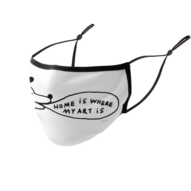 Home Is Where My Art Is Accessories Face Mask by Steff Bomb's Artist Shop