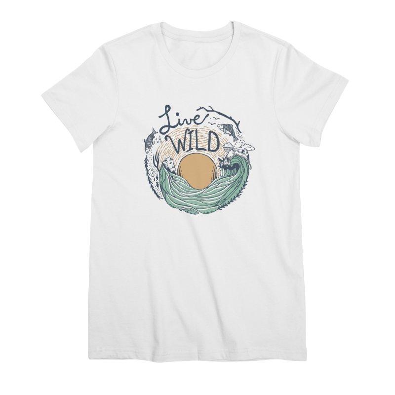 Live Wild Women's Premium T-Shirt by Steger