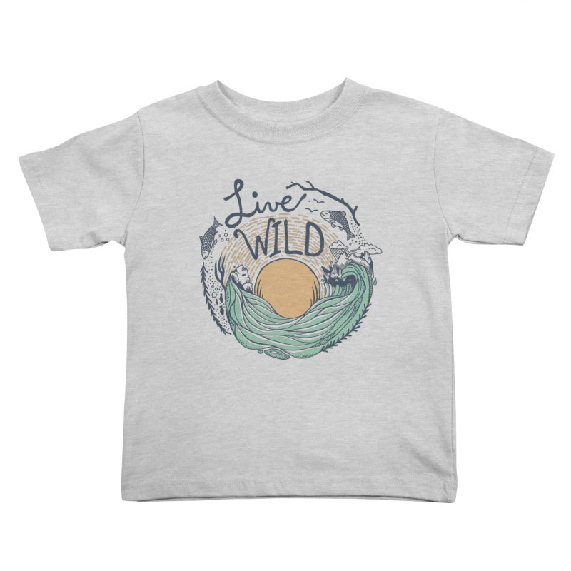 Live Wild Kids Toddler T-Shirt by Steger
