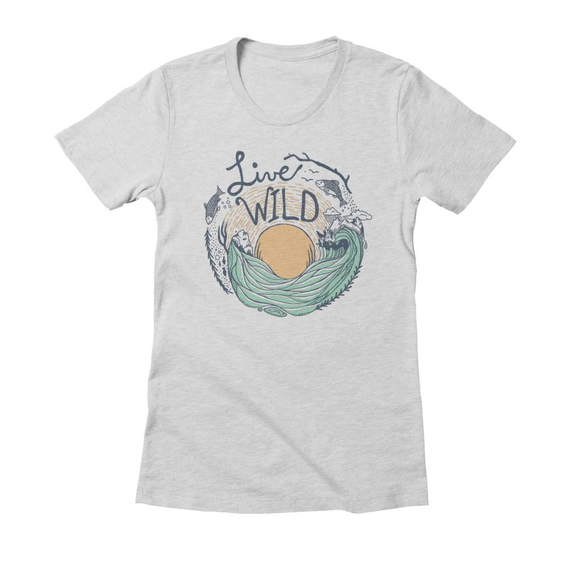 Live Wild Women's Fitted T-Shirt by Steger