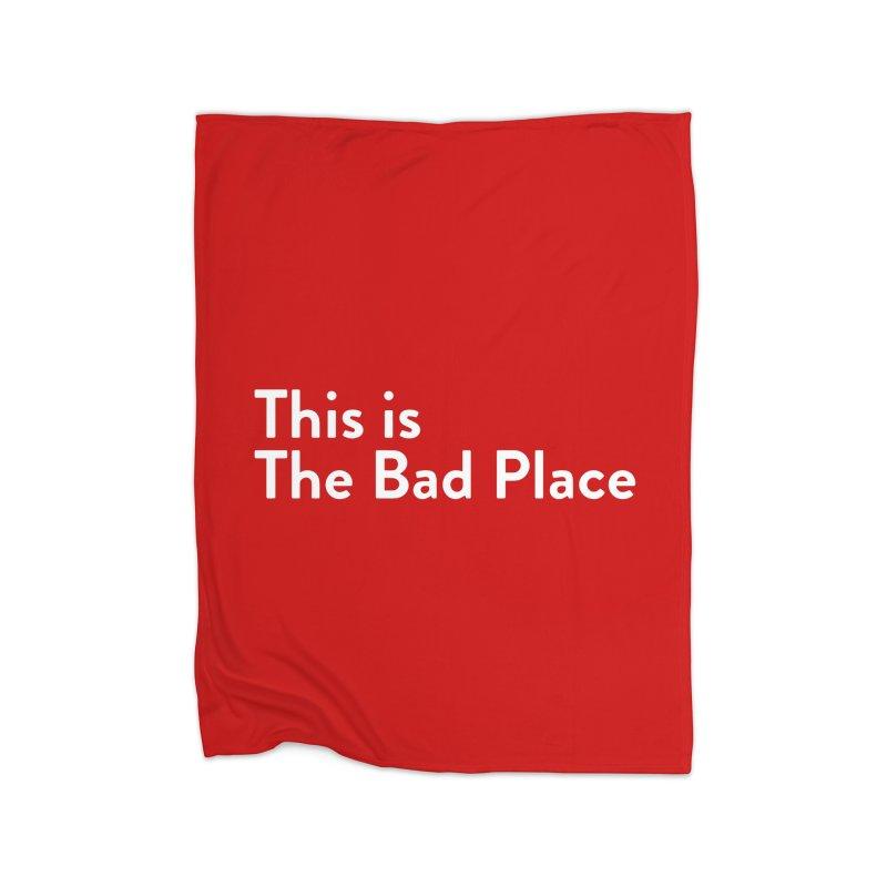 This is the Bad Place Home Blanket by Steger