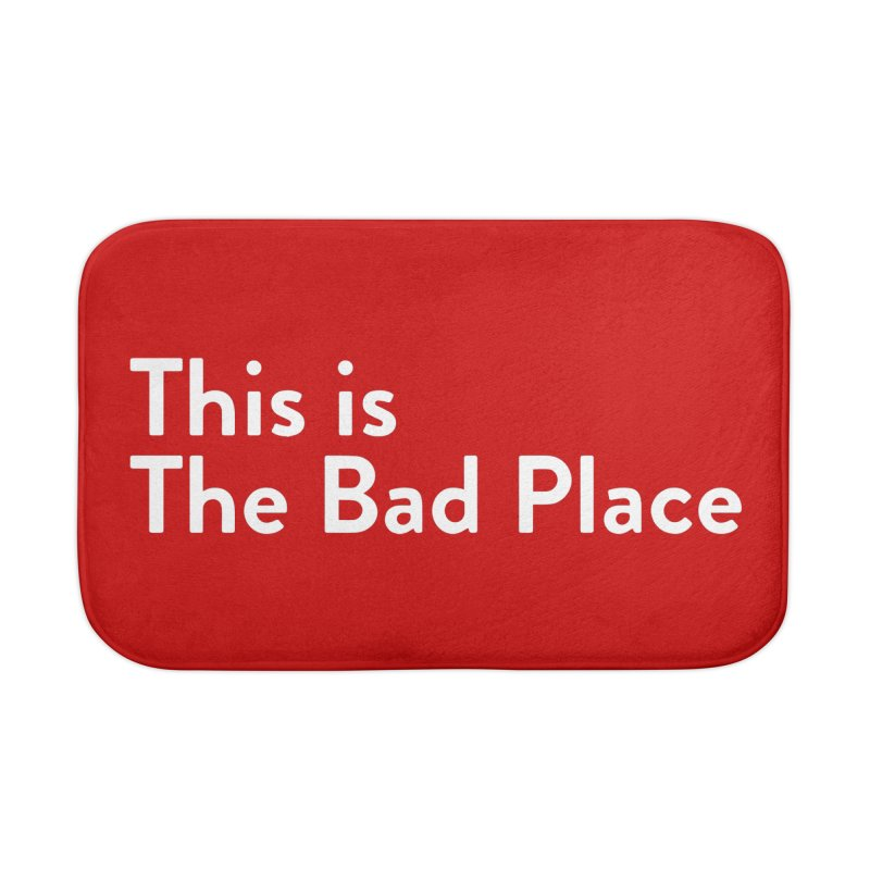 This is the Bad Place Home Bath Mat by Steger