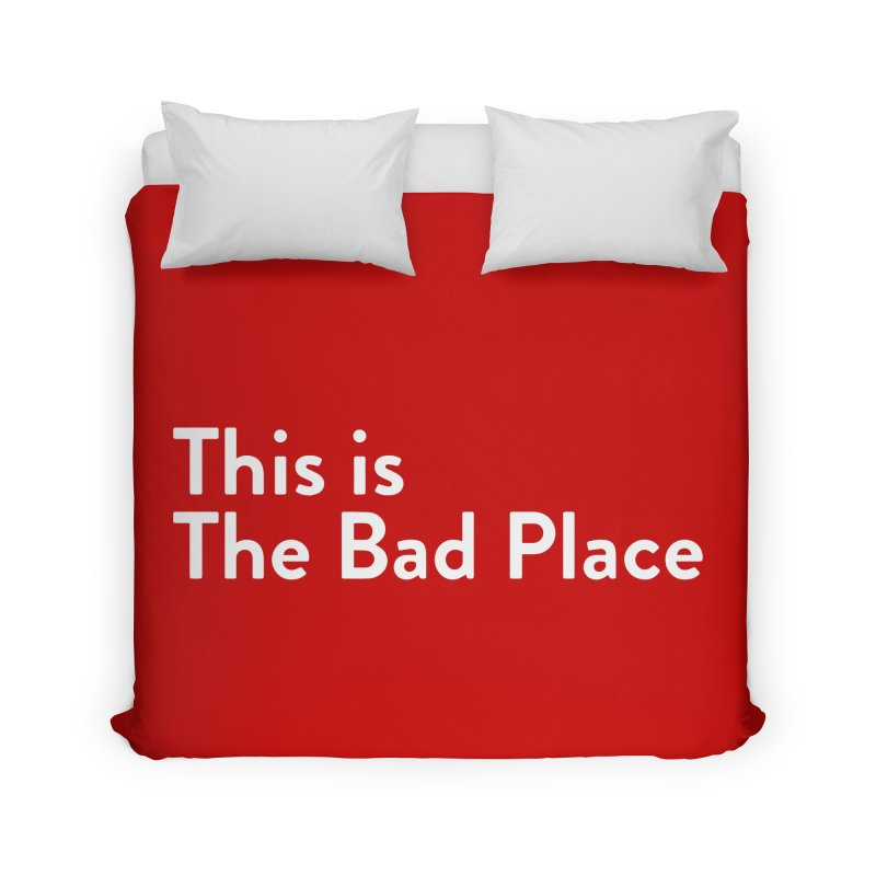 This is the Bad Place Home Duvet by Steger