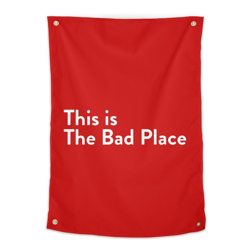 This is the Bad Place Home Tapestry by Steger