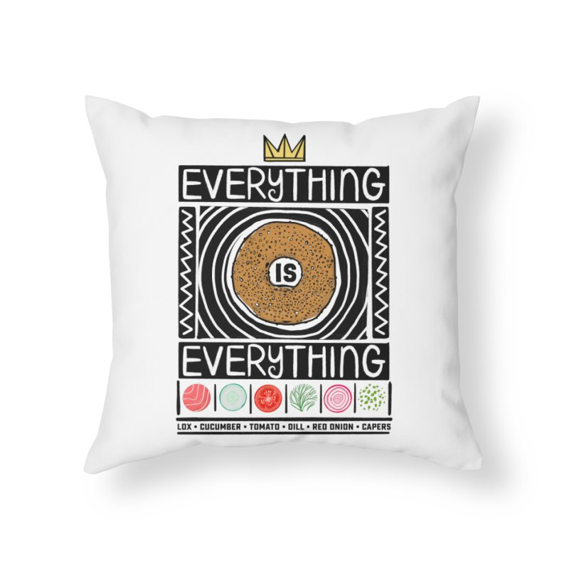 Everything is Everything Home Throw Pillow by Steger