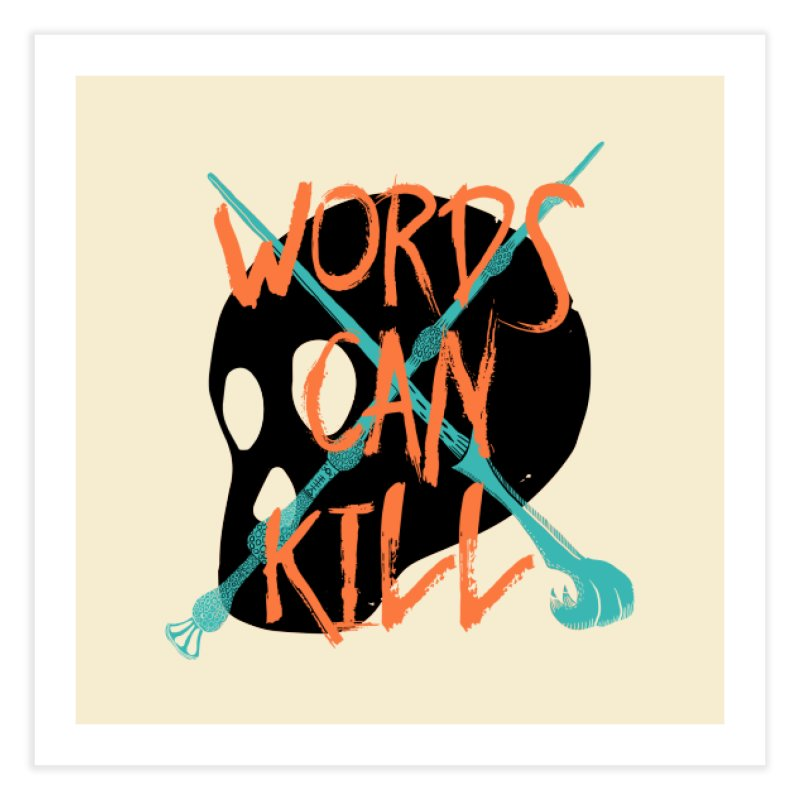 Words Can Kill Home Fine Art Print by Steger