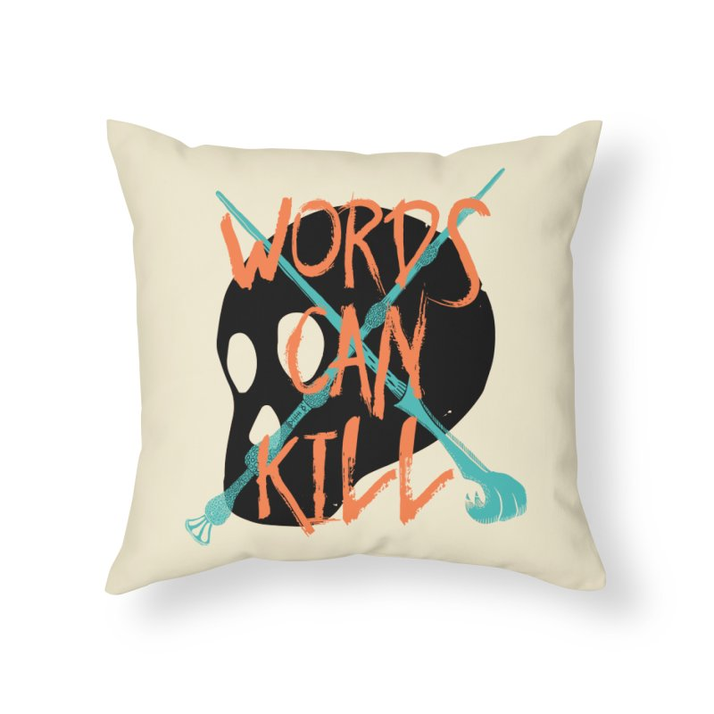 Words Can Kill Home Throw Pillow by Steger