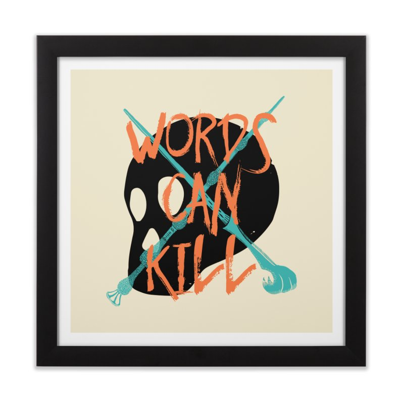 Words Can Kill Home Framed Fine Art Print by Steger