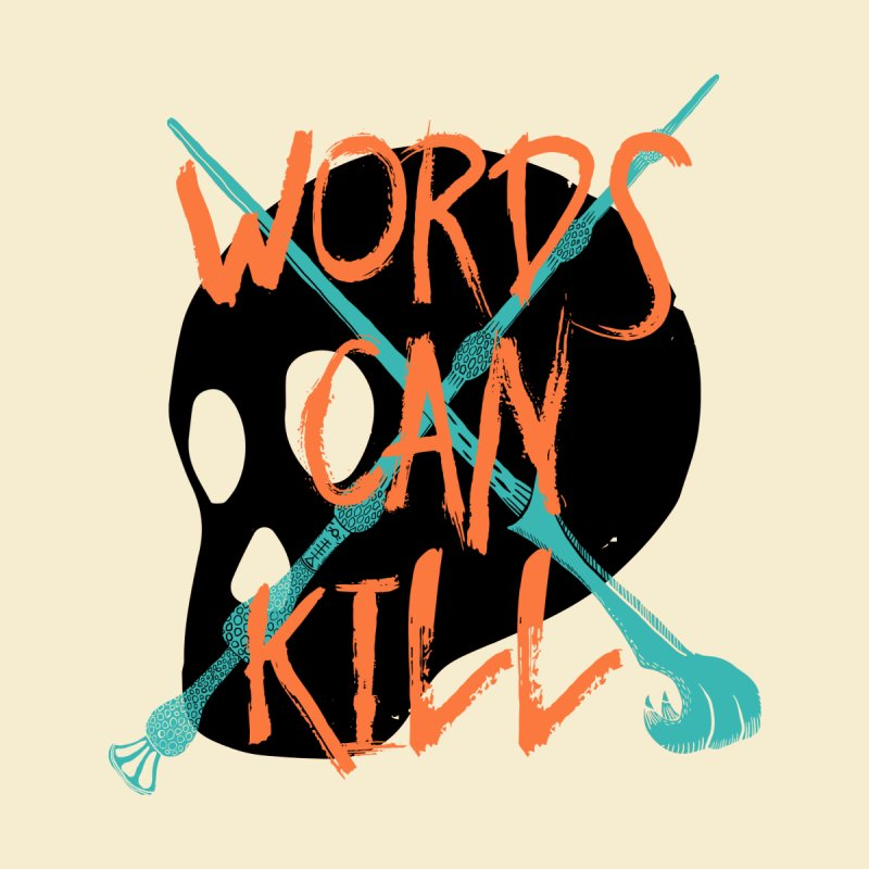 Words Can Kill None  by Steger