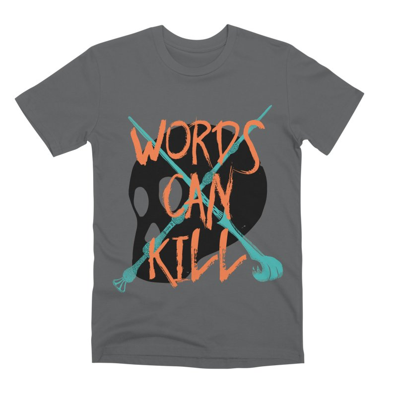 Words Can Kill Men's Premium T-Shirt by Steger