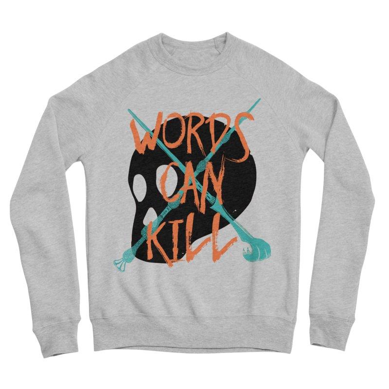 Words Can Kill Women's Sponge Fleece Sweatshirt by Steger
