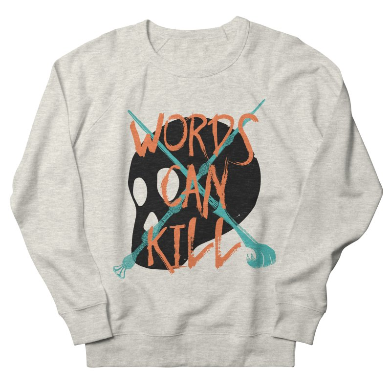 Words Can Kill Women's Sweatshirt by Steger