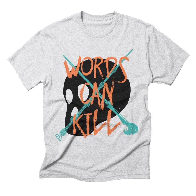 Words Can Kill Men's Triblend T-shirt by Steger