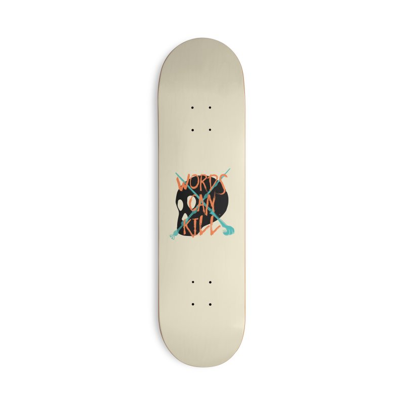 Words Can Kill Accessories Skateboard by Steger