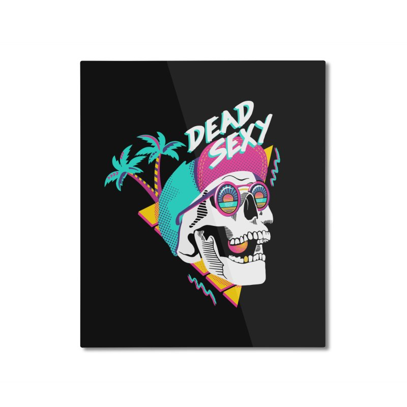 Dead Sexy Home Mounted Aluminum Print by Steger