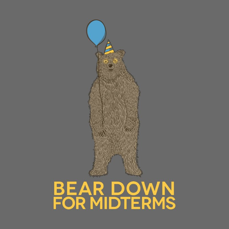 Bear Down for Midterms   by Steger