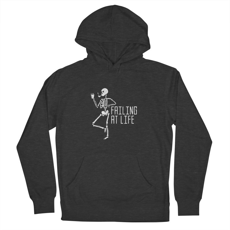 Failing at Life Women's Pullover Hoody by Steger