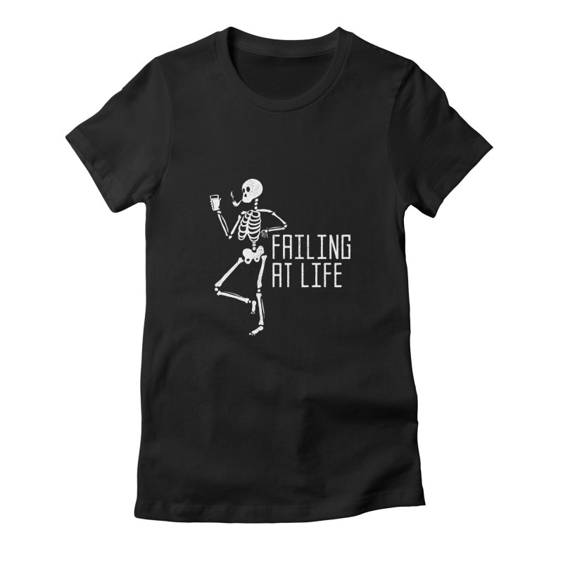 Failing at Life Women's Fitted T-Shirt by Steger