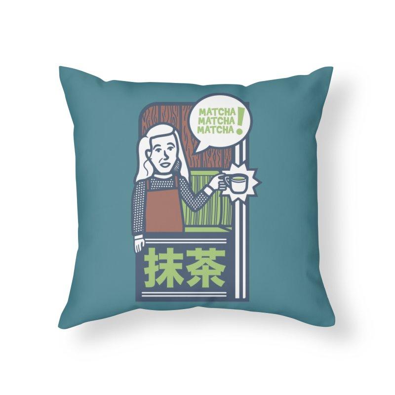 Matcha! Matcha! Matcha! Home Throw Pillow by Steger