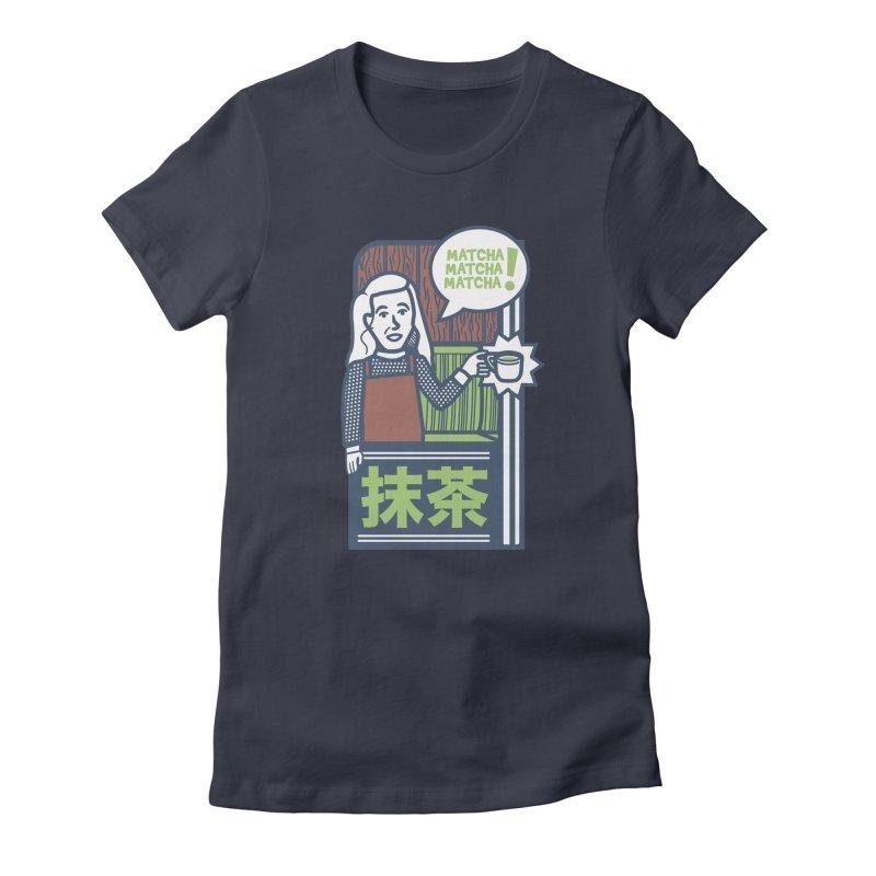 Matcha! Matcha! Matcha! Women's Fitted T-Shirt by Steger