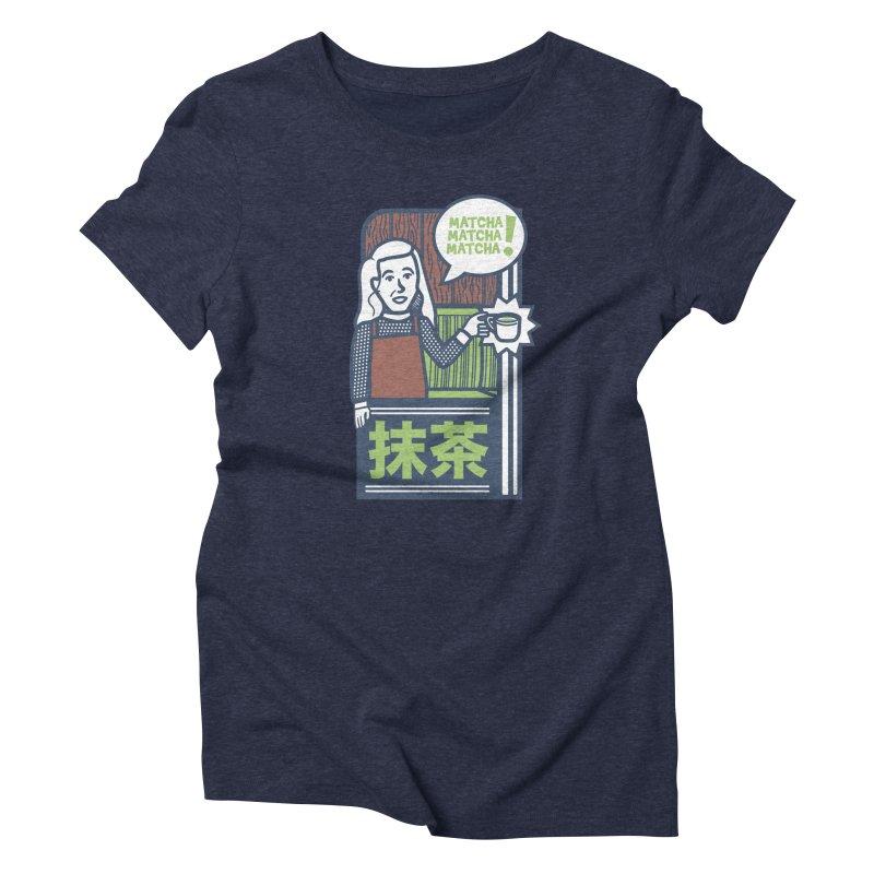 Matcha! Matcha! Matcha! Women's Triblend T-Shirt by Steger