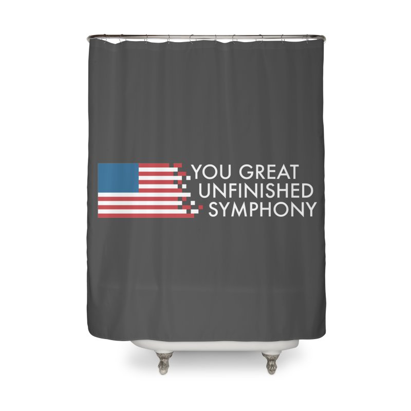 You Great Unfinished Symphony Home Shower Curtain by Steger
