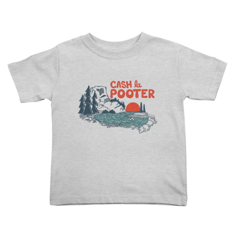 Cash La Pooter Kids Toddler T-Shirt by Steger